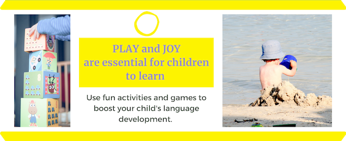 Children learn and develop their language skills through play and joyful activities.