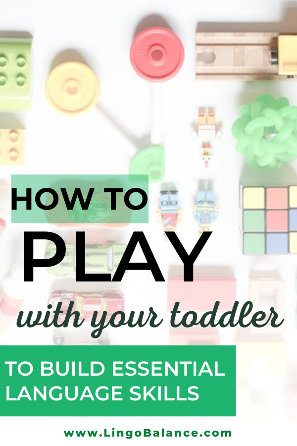 How to play with your toddler to build essential communication and language skills. Learn here! lingobalance.com