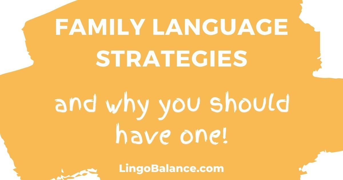 family language strategy in multilingual families - LingoBalance