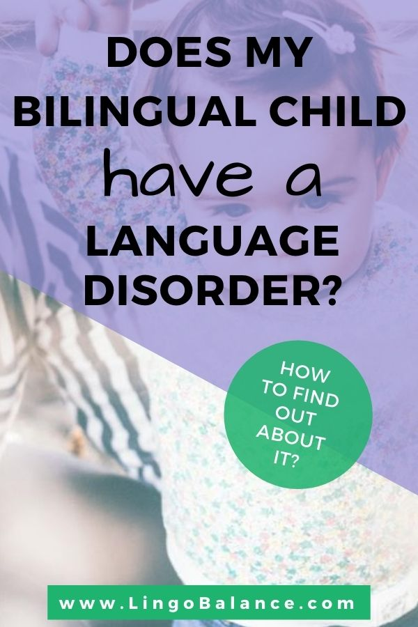 Does my bilingual child have a language disorder or delay? How to find out if you have to consult a speech and language therapist for your child!  #bilingualism #languagedisorder #languagedelay  lingobalance.com