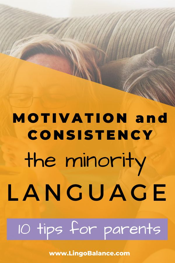 How to make your child speak the minority language. Motivation and consistency tips for parents from LingoBalance. lingobalance.com